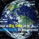 Qué es el Big Data y cómo realizar la Transformación Digital de una empresa