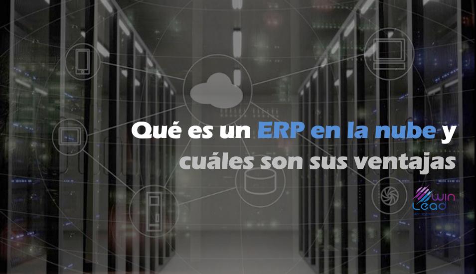 Winlead: Qué es un ERP en la nube y cuáles son sus ventajas
