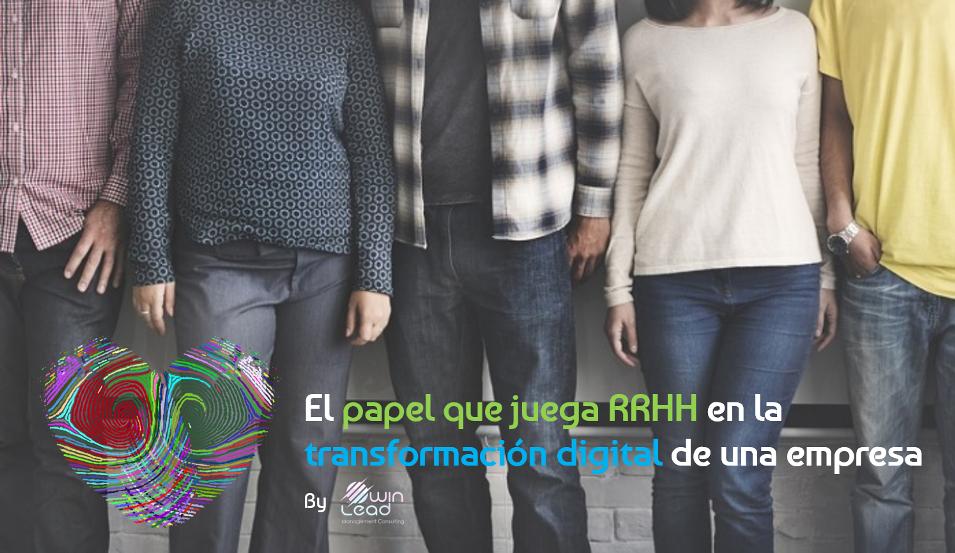 Winlead papel que juega RRHH en la transforamción digital de una empresa