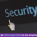 15 consejos de ciberseguridad en las empresas