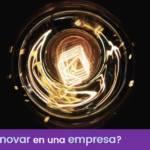 ¿Qué es innovar en una empresa?