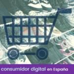 Cómo es el consumidor digital en España