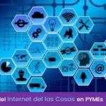 Beneficios del Internet de las Cosas en las Pymes